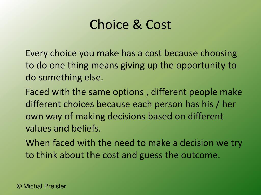 Choice & Cost