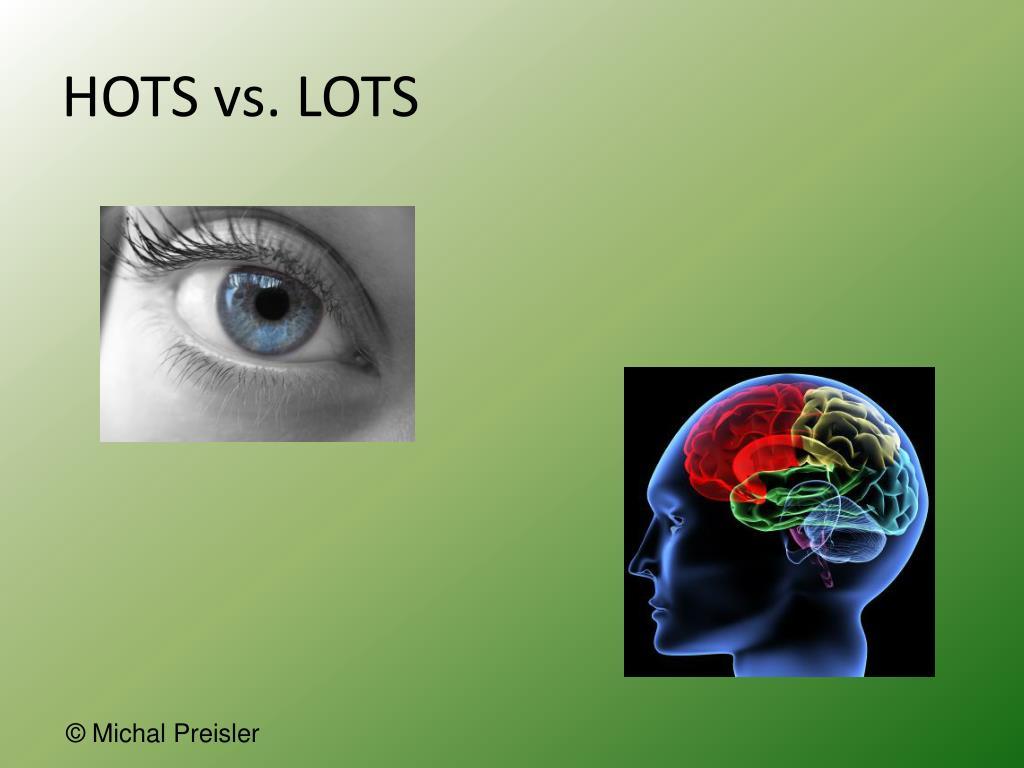 HOTS vs. LOTS