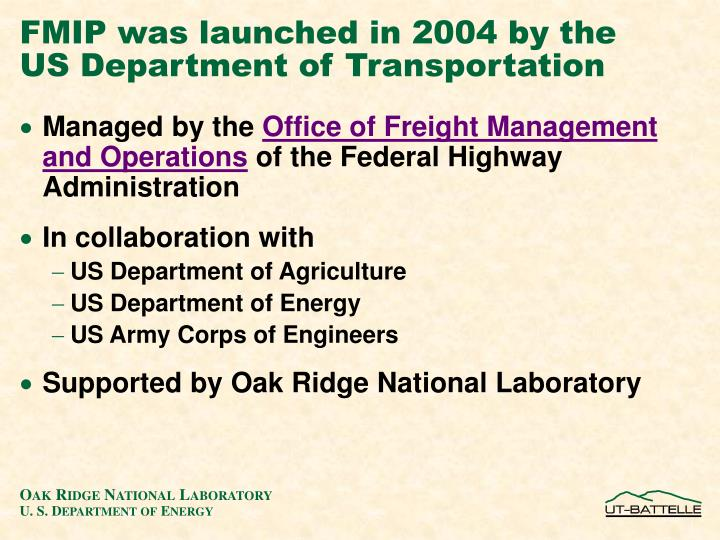 Fmip was launched in 2004 by the us department of transportation