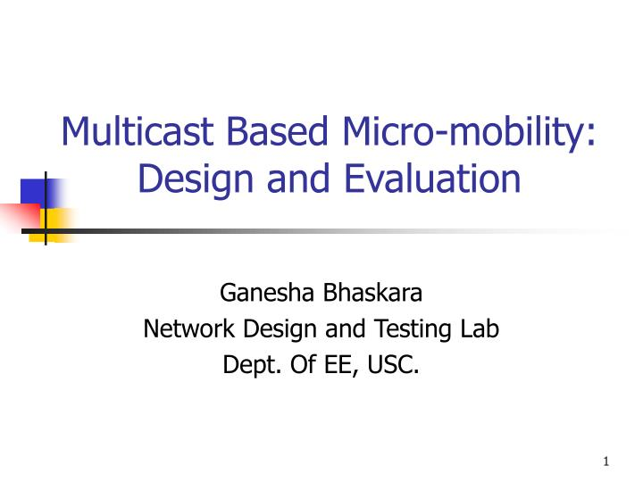 multicast based micro mobility design and evaluation n.