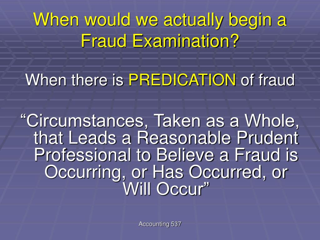 When would we actually begin a Fraud Examination?