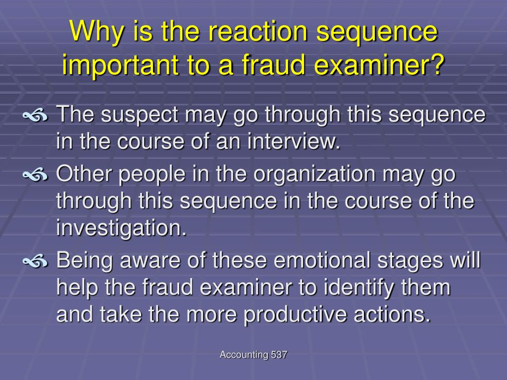Why is the reaction sequence important to a fraud examiner?