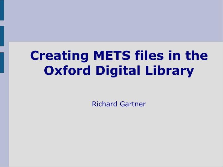 Creating METS files in the Oxford Digital Library