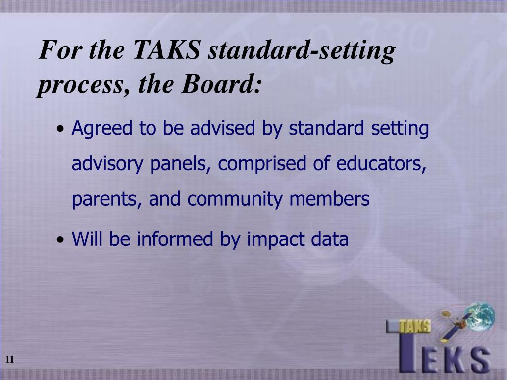 For the TAKS standard-setting process, the Board:
