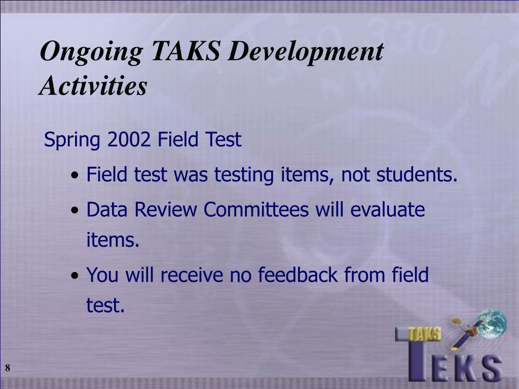Ongoing TAKS Development Activities