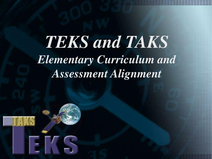 Teks and taks elementary curriculum and assessment alignment