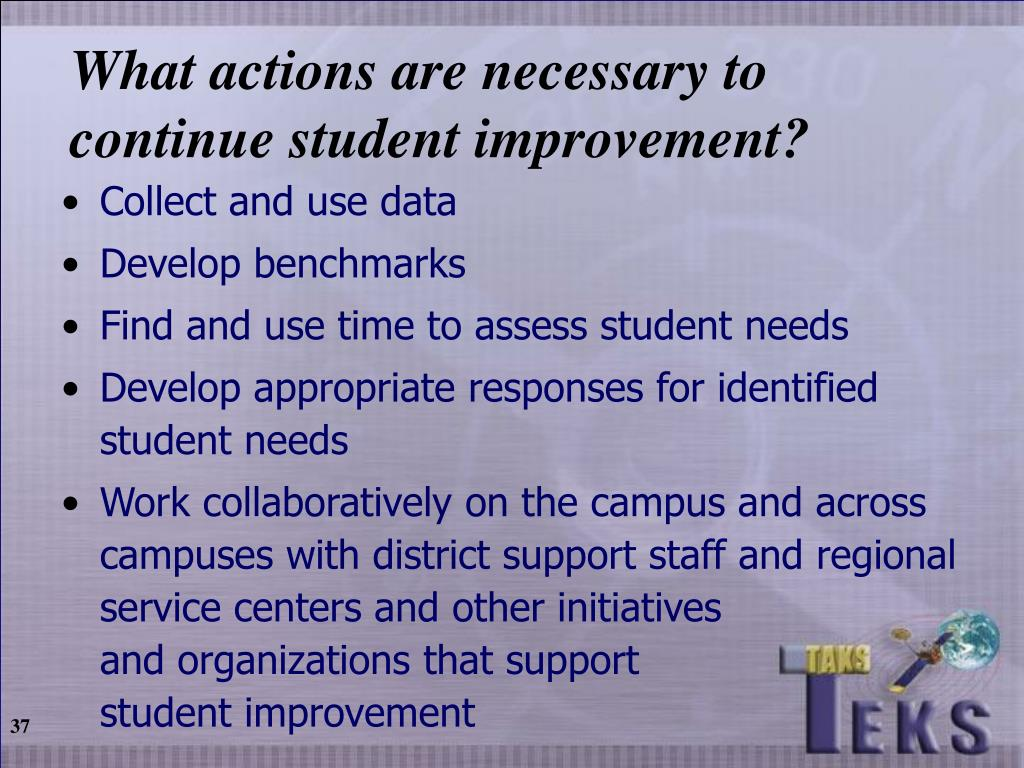 What actions are necessary to continue student improvement?