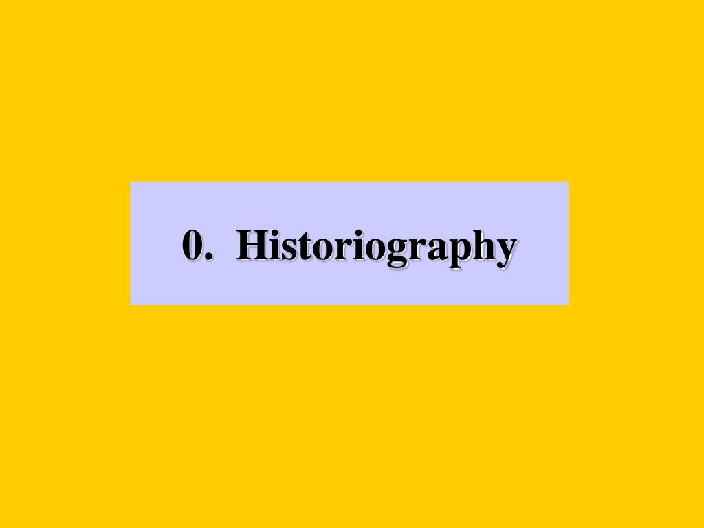 0.  Historiography