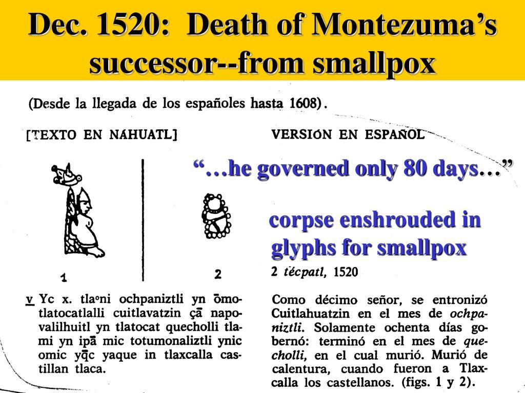 Dec. 1520:  Death of Montezuma's successor--from smallpox