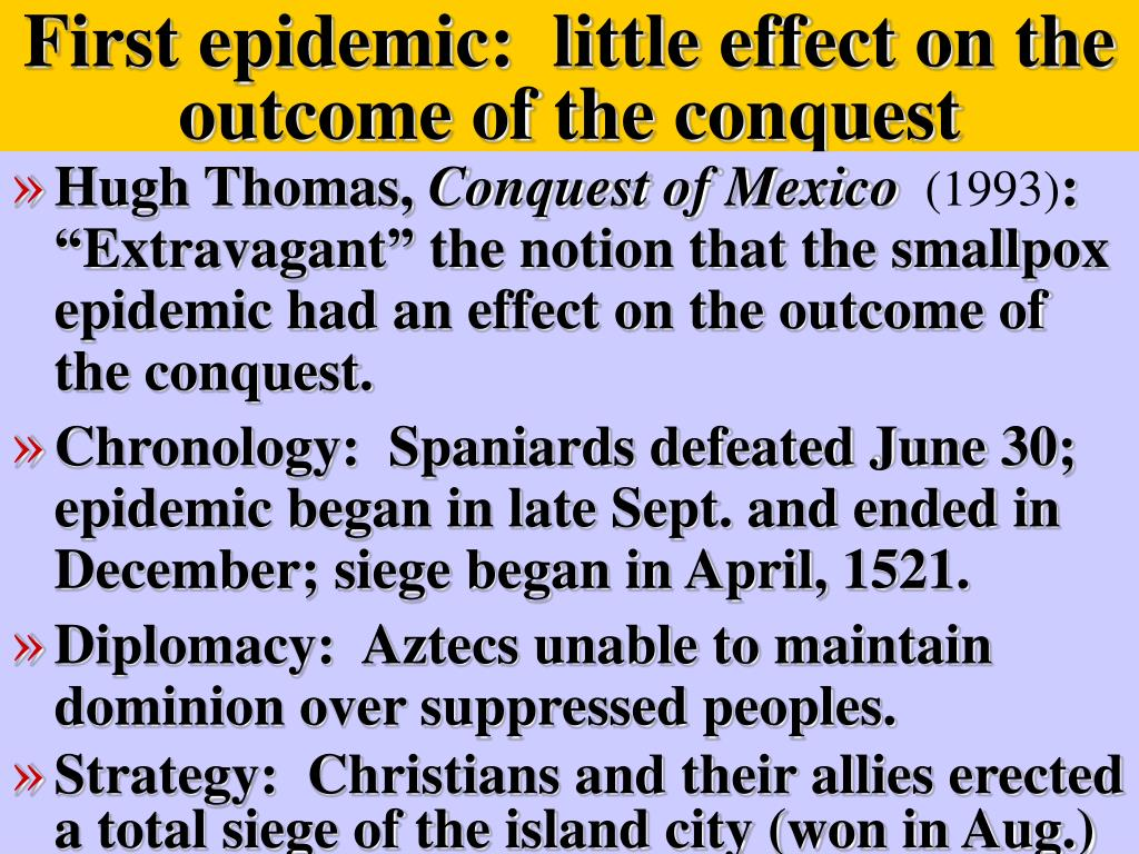 First epidemic:  little effect on the outcome of the conquest