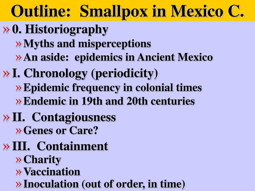 Outline:  Smallpox in Mexico C.