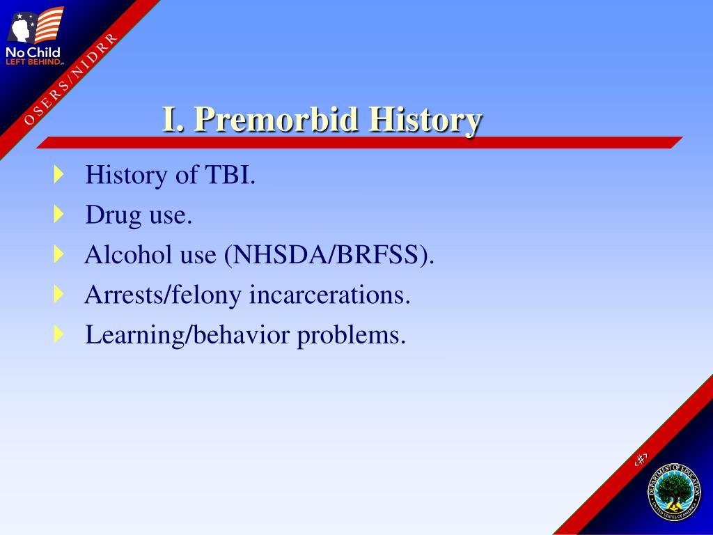 I. Premorbid History