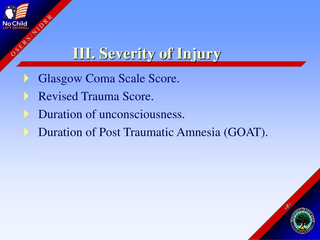 III. Severity of Injury