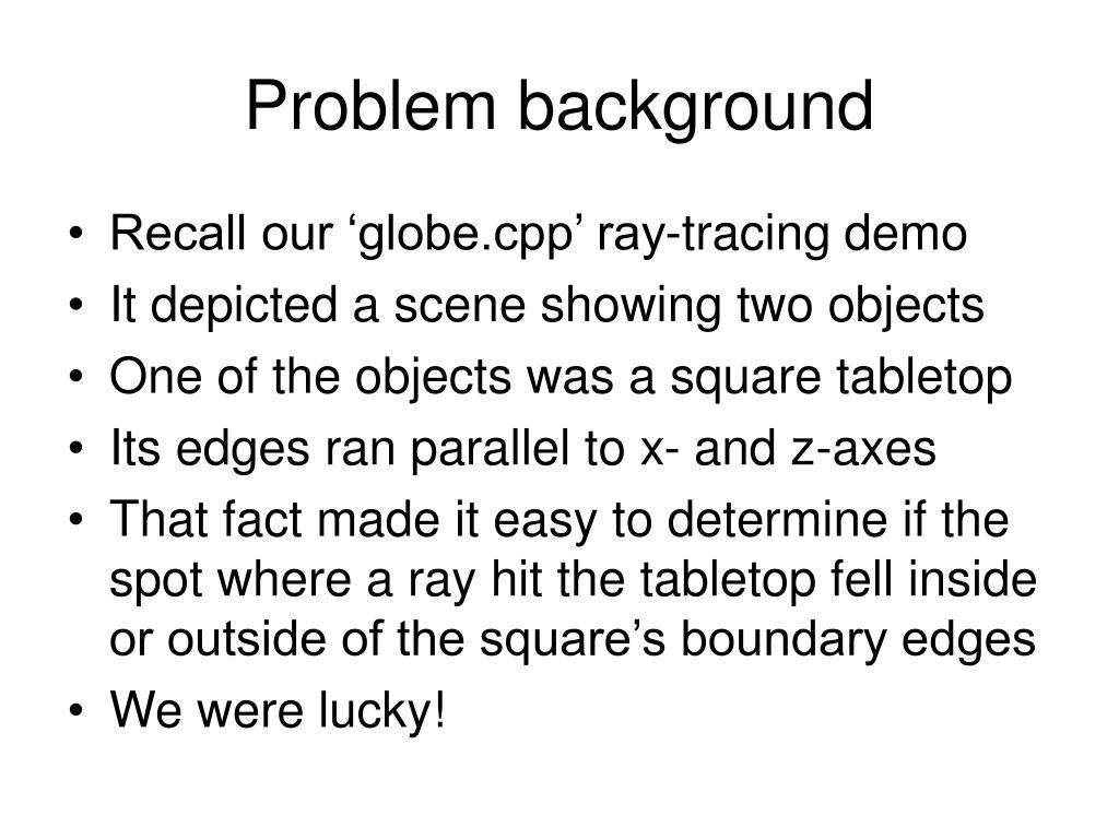 Problem background