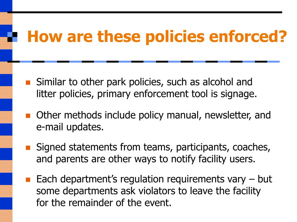 How are these policies enforced?