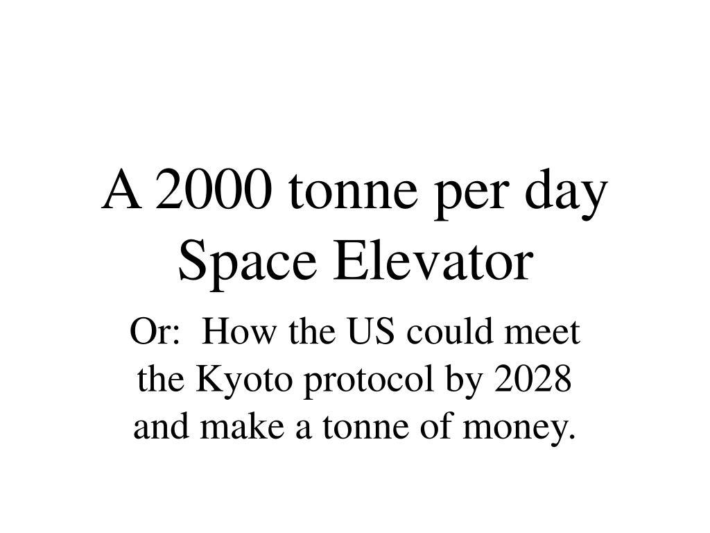 a 2000 tonne per day space elevator l.
