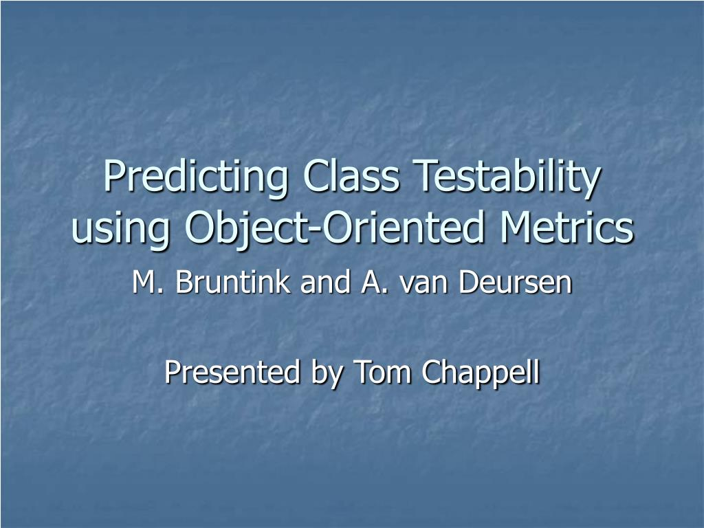 Predicting Class Testability using Object-Oriented Metrics