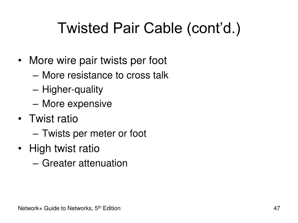 Twisted Pair Cable (cont'd.)