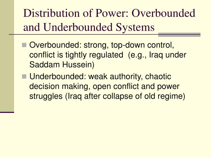 Distribution of Power: Overbounded and Underbounded Systems