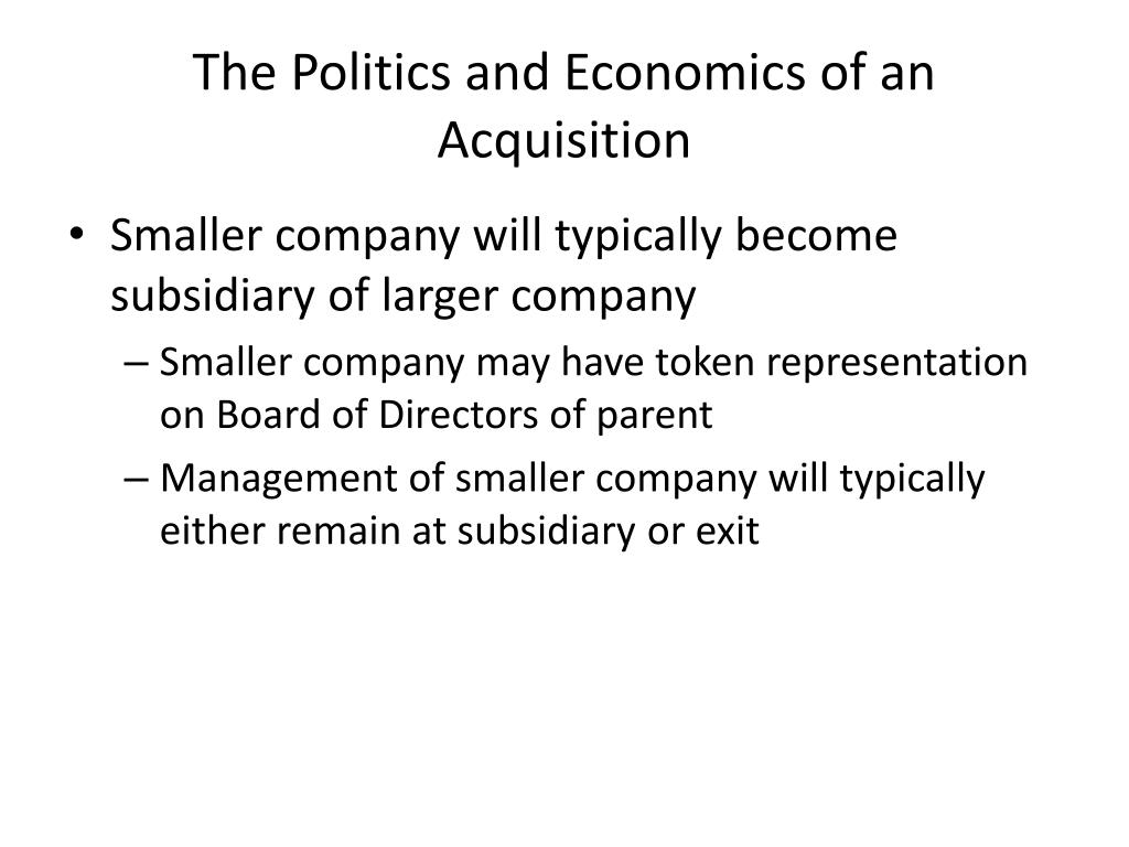 The Politics and Economics of an Acquisition