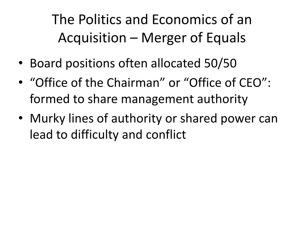 The Politics and Economics of an Acquisition – Merger of Equals