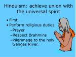 hinduism achieve union with the universal spirit