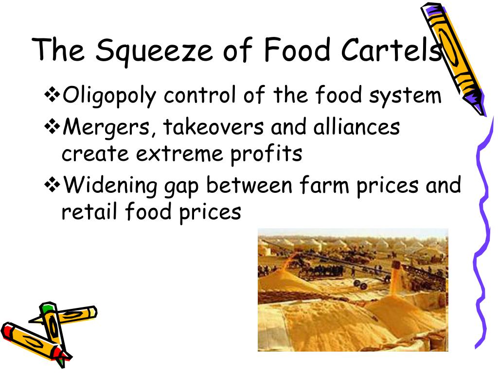 The Squeeze of Food Cartels