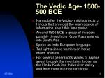 the vedic age 1500 500 bce