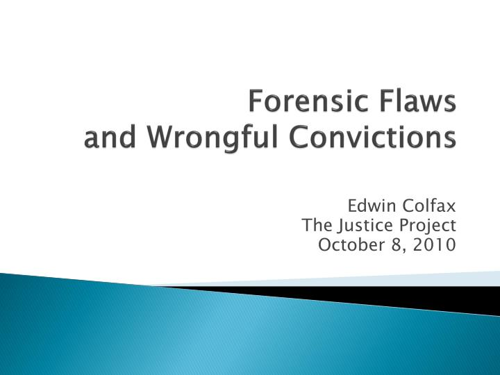Forensic flaws and wrongful convictions