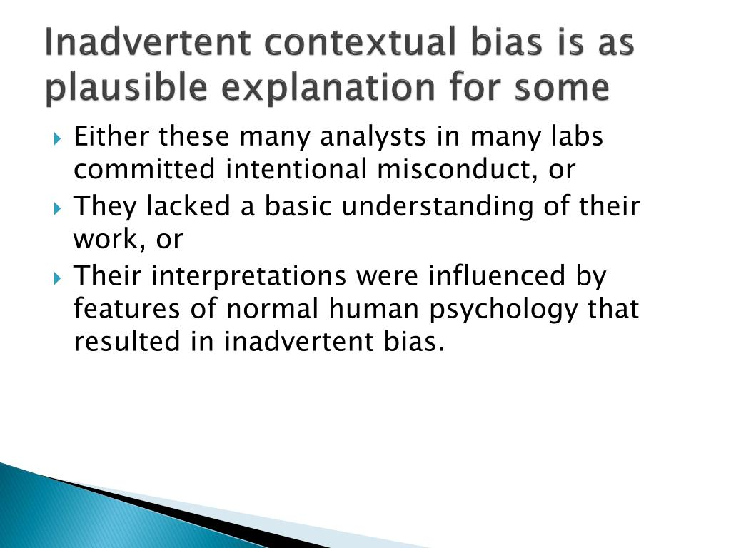 Inadvertent contextual bias is as plausible explanation for some