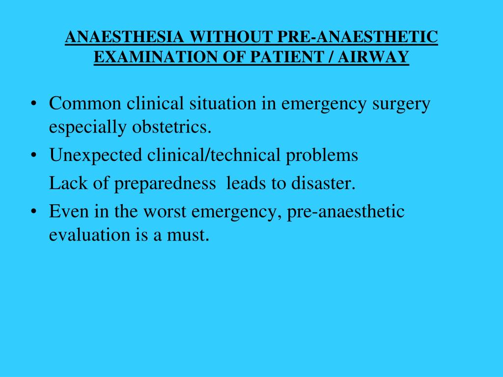 ANAESTHESIA WITHOUT PRE-ANAESTHETIC EXAMINATION OF PATIENT / AIRWAY