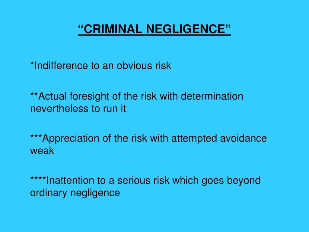 """CRIMINAL NEGLIGENCE"""
