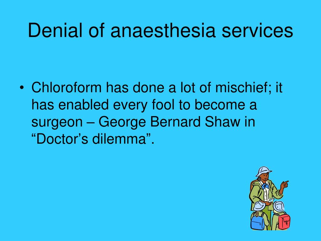 Denial of anaesthesia services