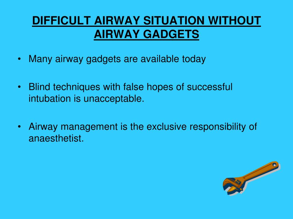 DIFFICULT AIRWAY SITUATION WITHOUT AIRWAY GADGETS