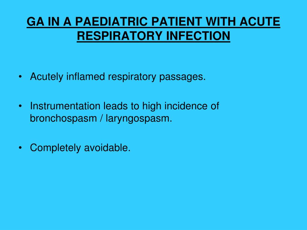GA IN A PAEDIATRIC PATIENT WITH ACUTE RESPIRATORY INFECTION