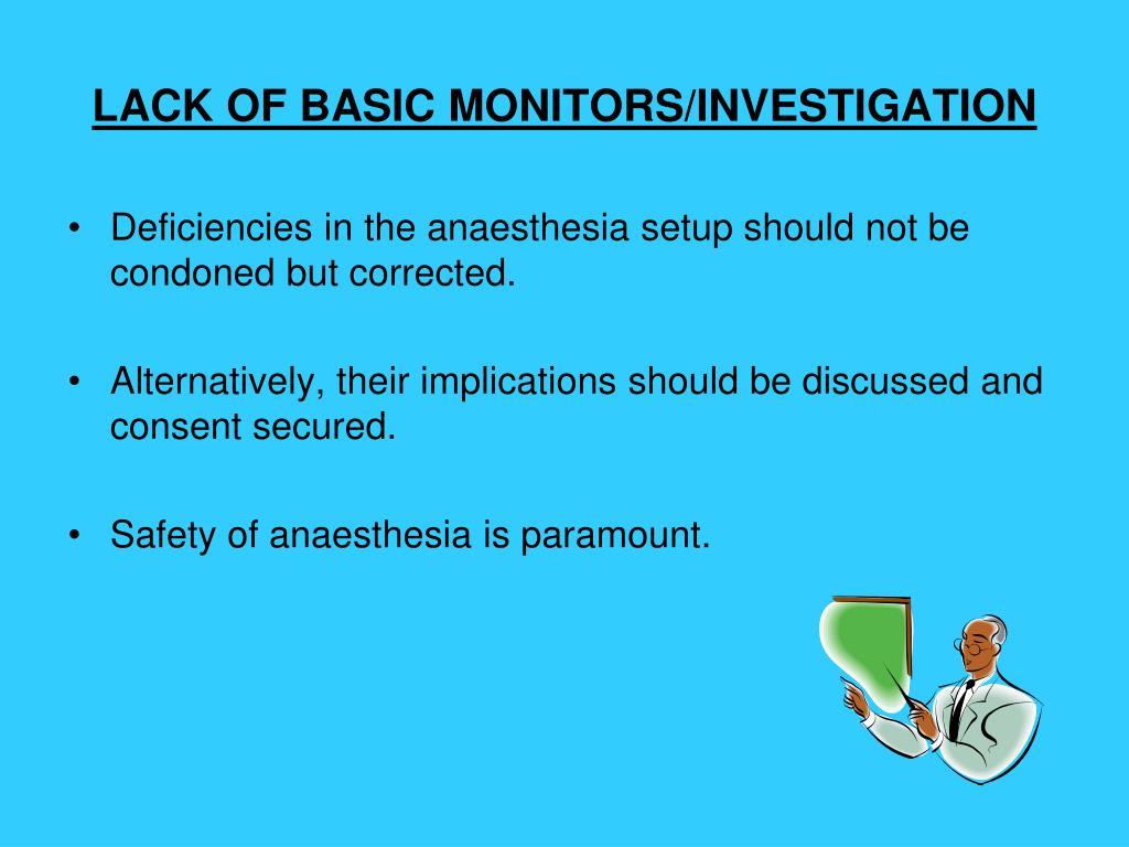 LACK OF BASIC MONITORS/INVESTIGATION