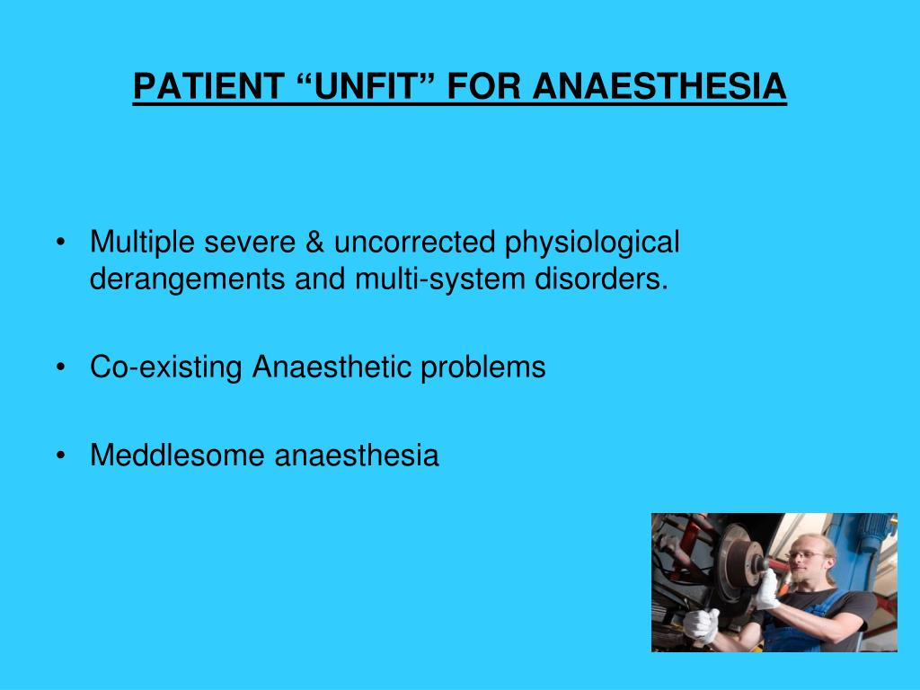 """PATIENT """"UNFIT"""" FOR ANAESTHESIA"""