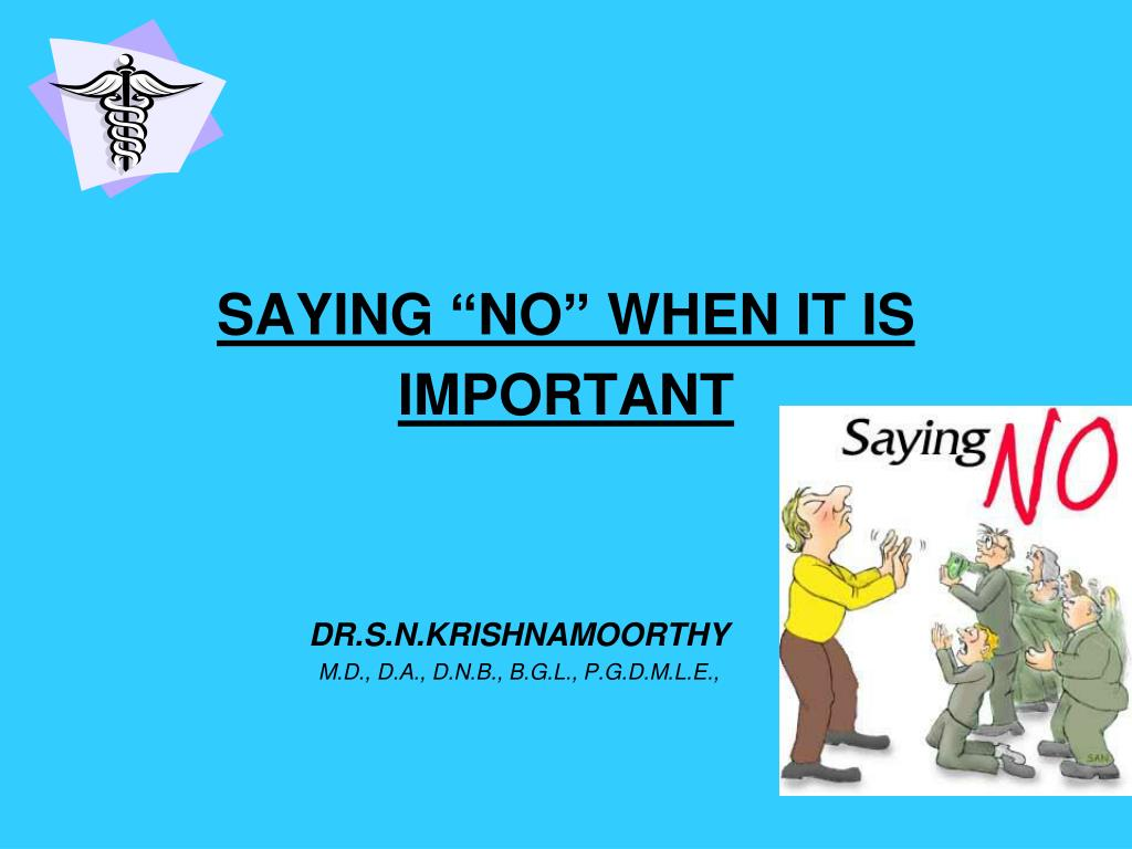 """SAYING """"NO"""" WHEN IT IS IMPORTANT"""