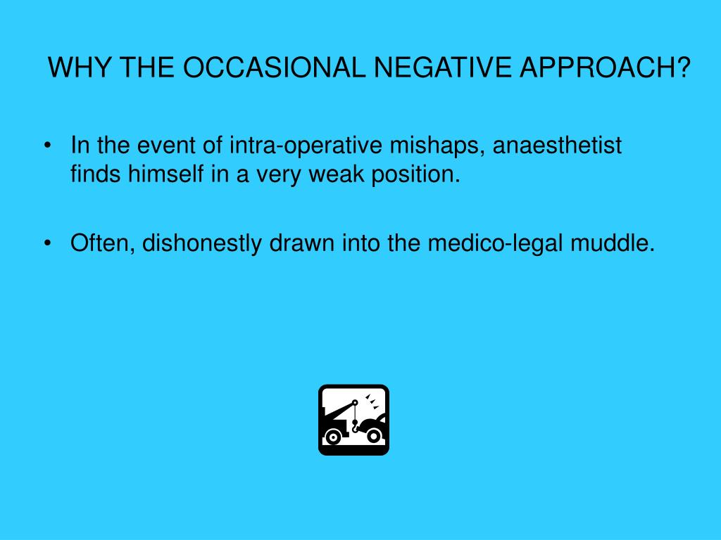 WHY THE OCCASIONAL NEGATIVE APPROACH?