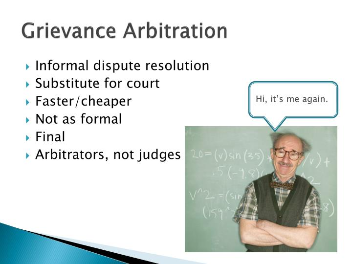grievance handling arbitration Outlining the grievance arbitration process in canada covering: the definition of a grievance and alternative grievance arbitration systems.