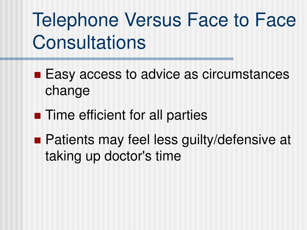 Telephone Versus Face to Face Consultations