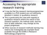accessing the appropriate research training