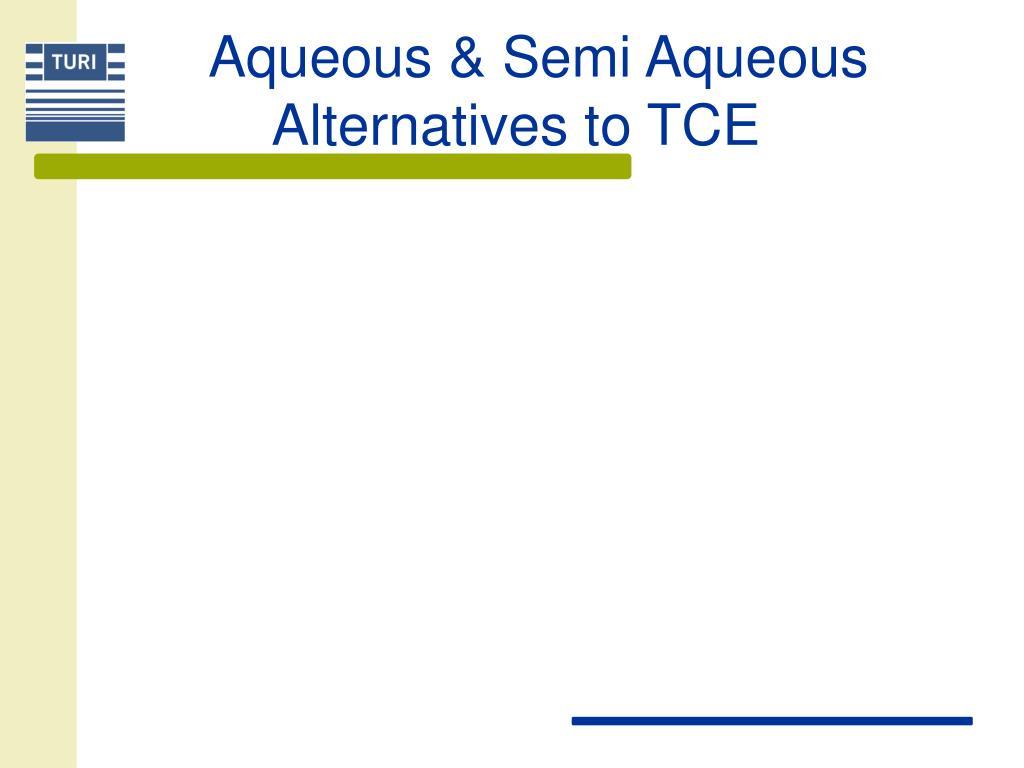 Aqueous & Semi Aqueous