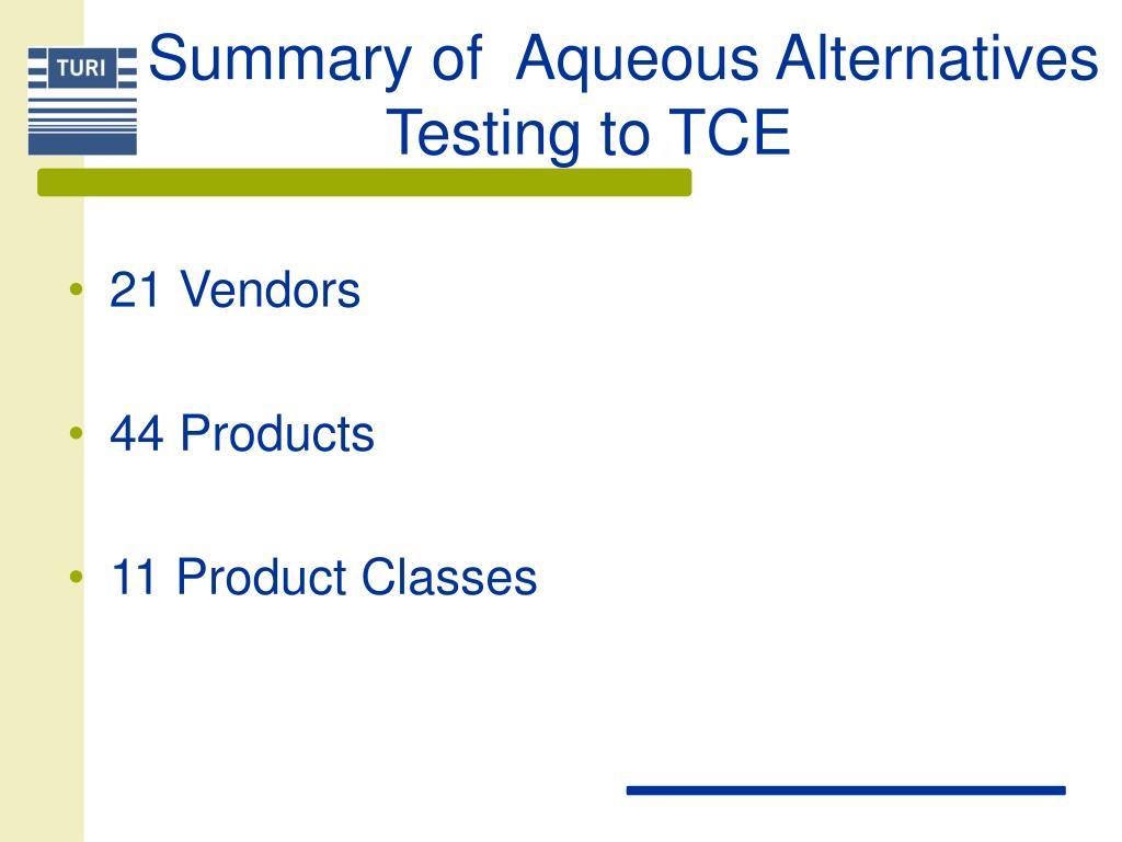 Summary of  Aqueous Alternatives Testing to TCE