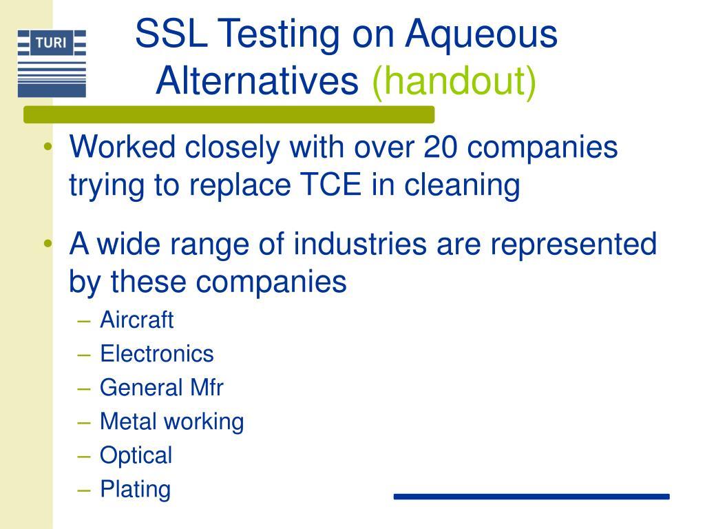 SSL Testing on Aqueous Alternatives