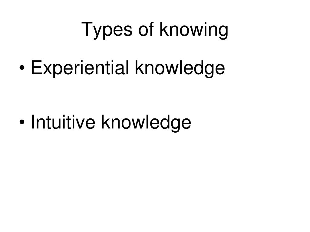 Types of knowing