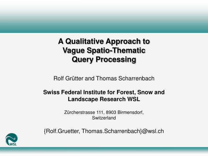A qualitative approach to vague spatio thematic query processing