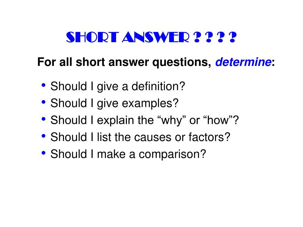 SHORT ANSWER ? ? ? ?