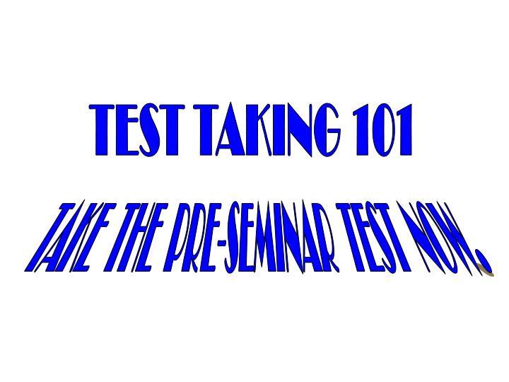TEST TAKING 101