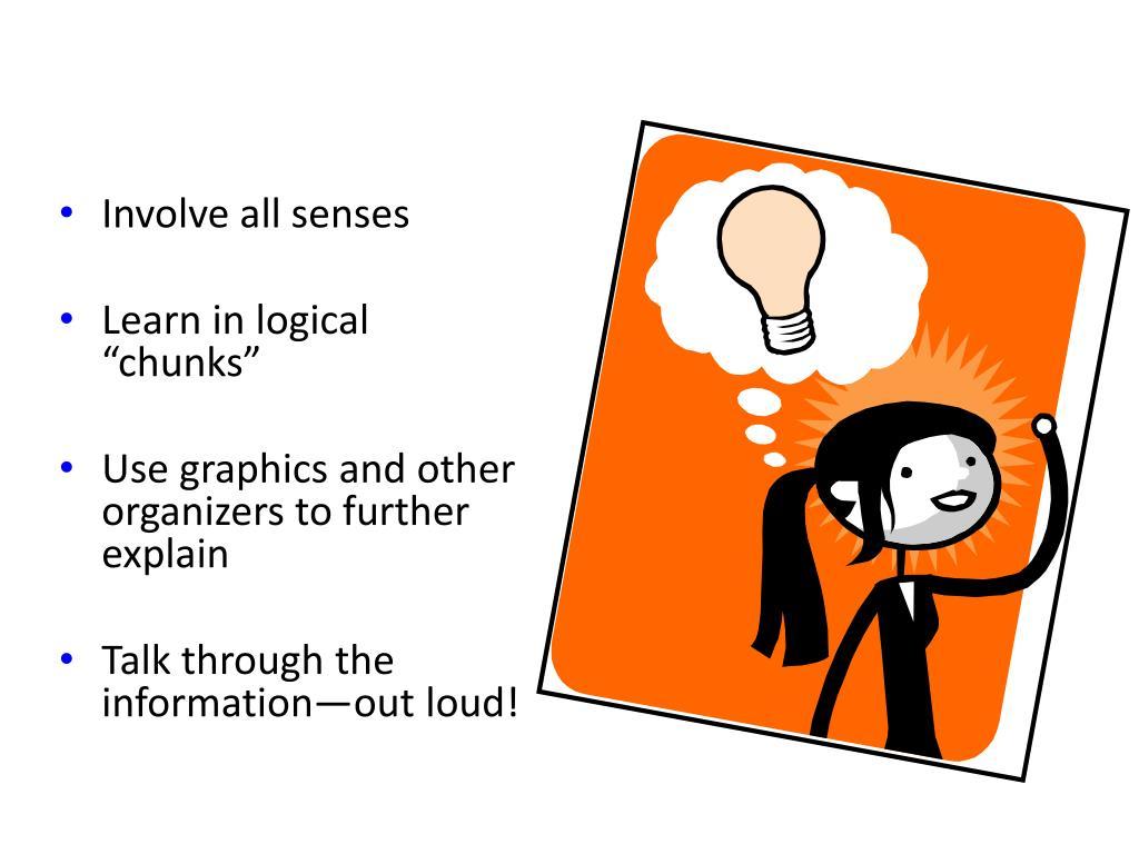 Involve all senses